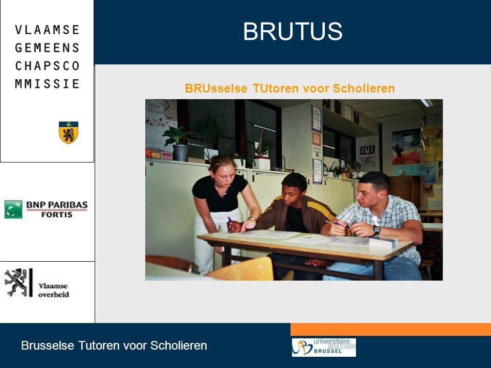 Brusselse Tutoren voor Scholieren BRUTUS BRUsselse TUtoren voor Scholieren