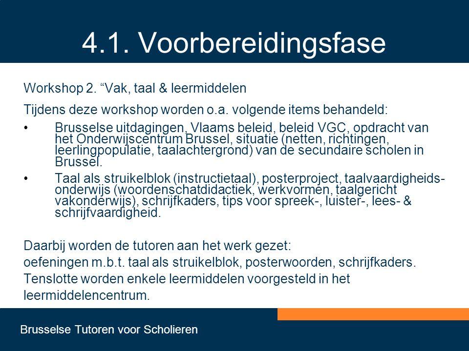 """Brusselse Tutoren voor Scholieren 4.1. Voorbereidingsfase Workshop 2. """"Vak, taal & leermiddelen Tijdens deze workshop worden o.a. volgende items behan"""