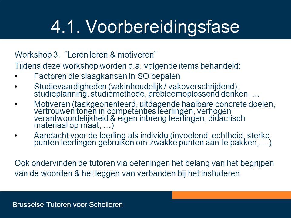 """Brusselse Tutoren voor Scholieren 4.1. Voorbereidingsfase Workshop 3. """"Leren leren & motiveren"""" Tijdens deze workshop worden o.a. volgende items behan"""