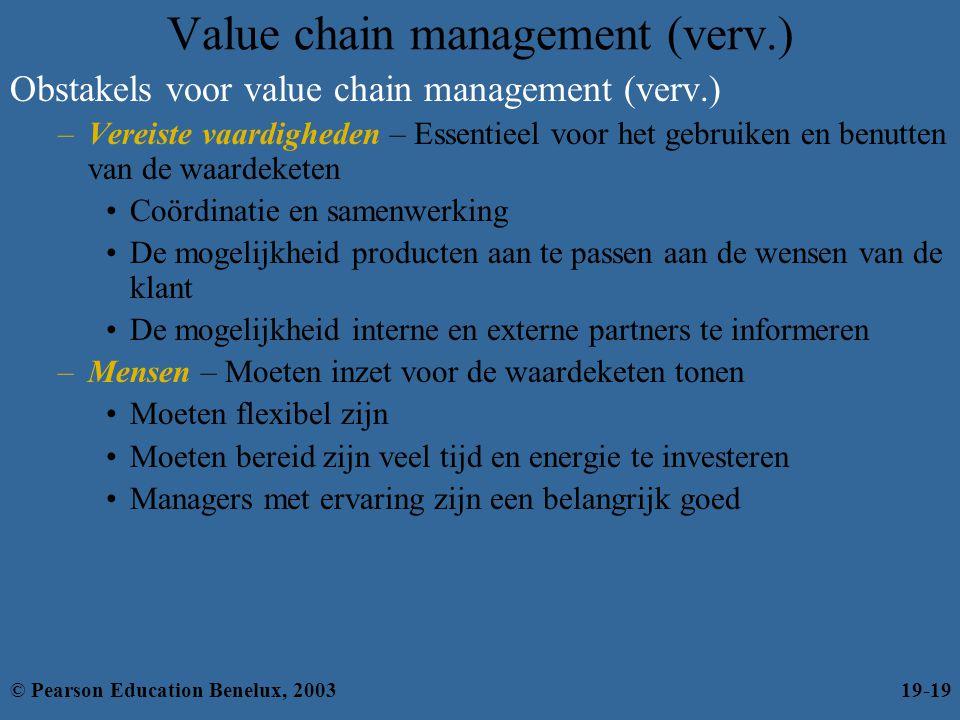 Value chain management (verv.) Obstakels voor value chain management (verv.) –Vereiste vaardigheden – Essentieel voor het gebruiken en benutten van de