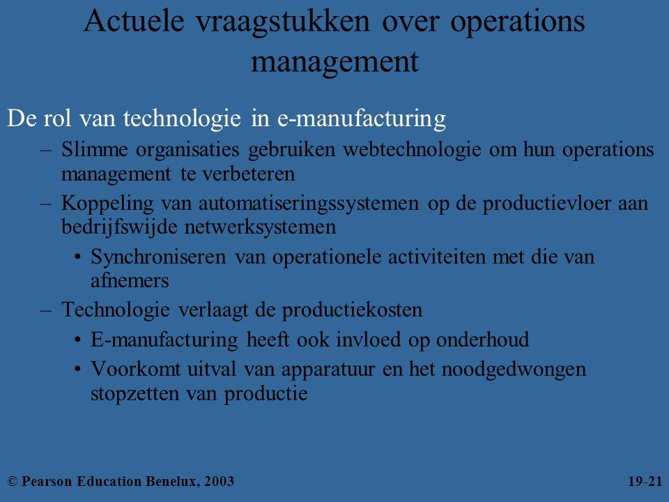 Actuele vraagstukken over operations management De rol van technologie in e-manufacturing –Slimme organisaties gebruiken webtechnologie om hun operati
