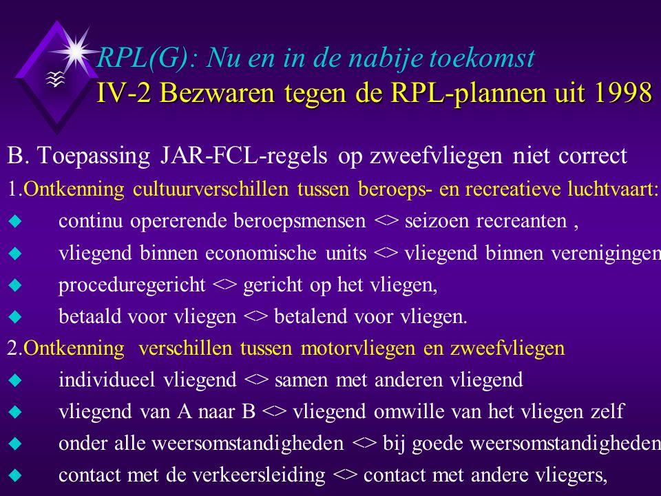 IV-2 Bezwaren tegen de RPL-plannen uit 1998 RPL(G): Nu en in de nabije toekomst IV-2 Bezwaren tegen de RPL-plannen uit 1998 B.