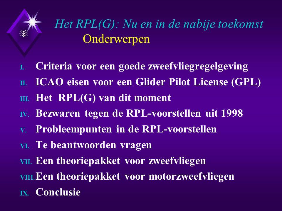 I.Criteria voor een goede zweefvliegregelgeving RPL(G): Nu en in de nabije toekomst I.