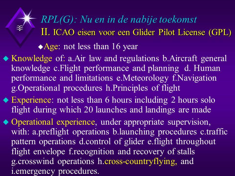 II. ICAO eisen voor een Glider Pilot License (GPL) RPL(G): Nu en in de nabije toekomst II.