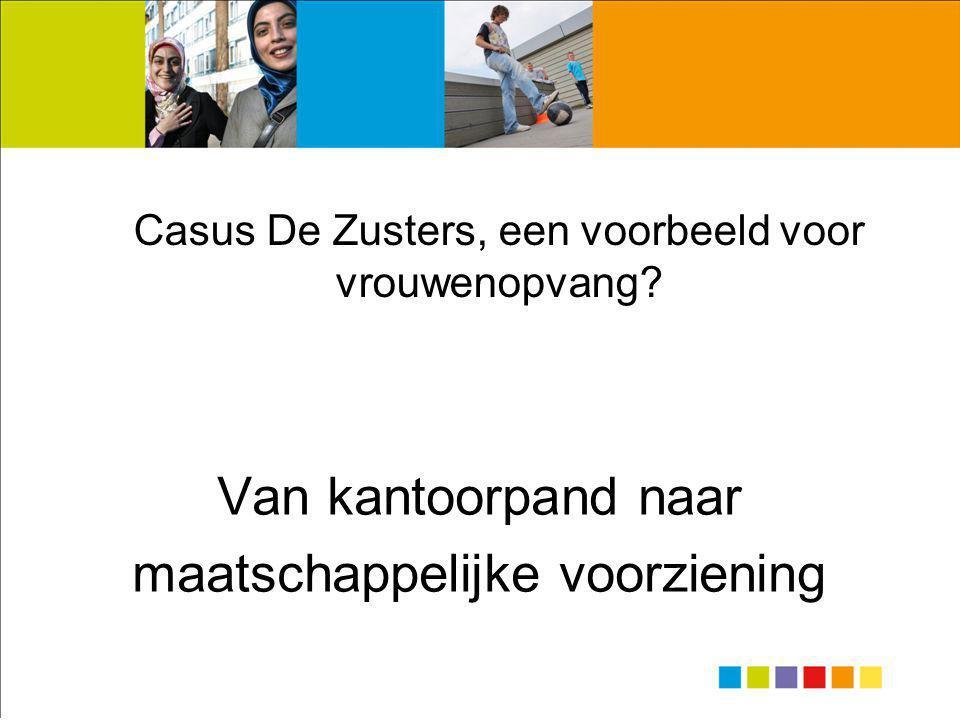 Casus De Zusters, een voorbeeld voor vrouwenopvang.