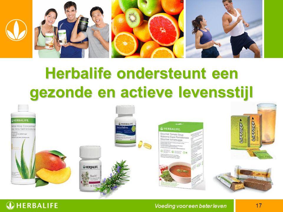 Voeding voor een beter leven 17 Herbalife ondersteunt een gezonde en actieve levensstijl
