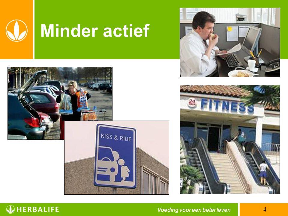 Voeding voor een beter leven 4 Minder actief