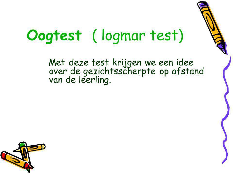 Met deze test krijgen we een idee over de gezichtsscherpte op afstand van de leerling.