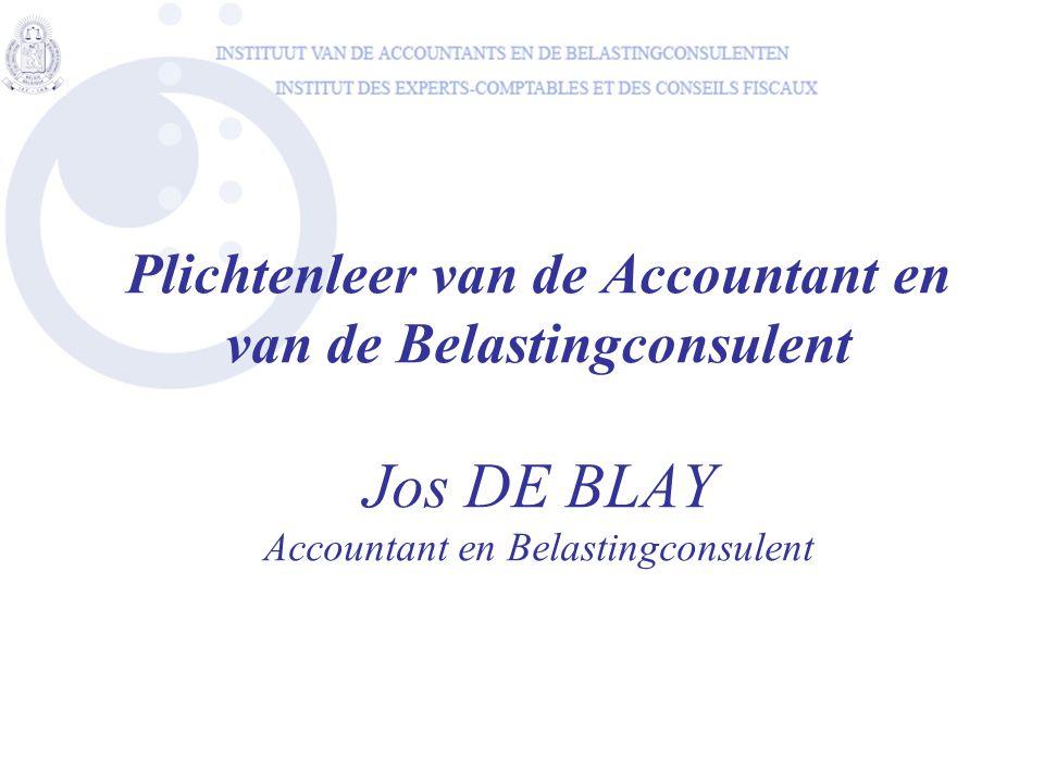 Plichtenleer van de Accountant en van de Belastingconsulent Jos DE BLAY Accountant en Belastingconsulent