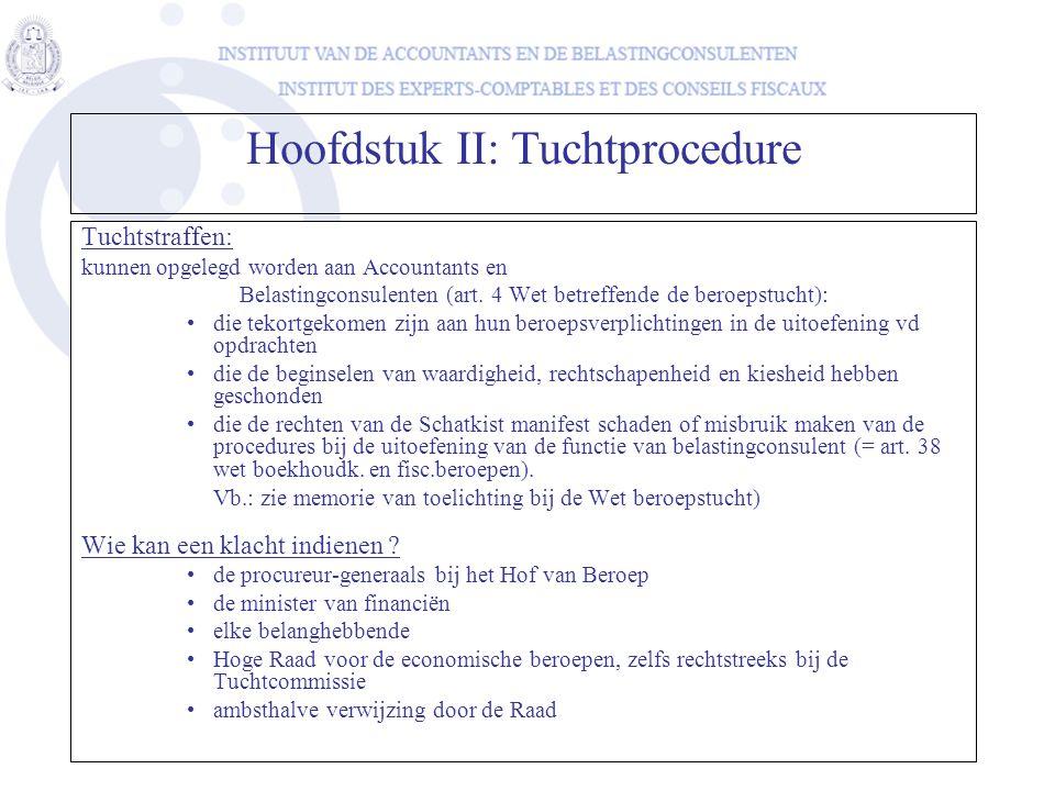 Tuchtstraffen: kunnen opgelegd worden aan Accountants en Belastingconsulenten (art. 4 Wet betreffende de beroepstucht): •die tekortgekomen zijn aan hu