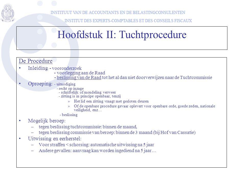 De Procedure •Inleiding : - vooronderzoek - voorlegging aan de Raad - beslissing van de Raad tot het al dan niet doorverwijzen naar de Tuchtcommissie