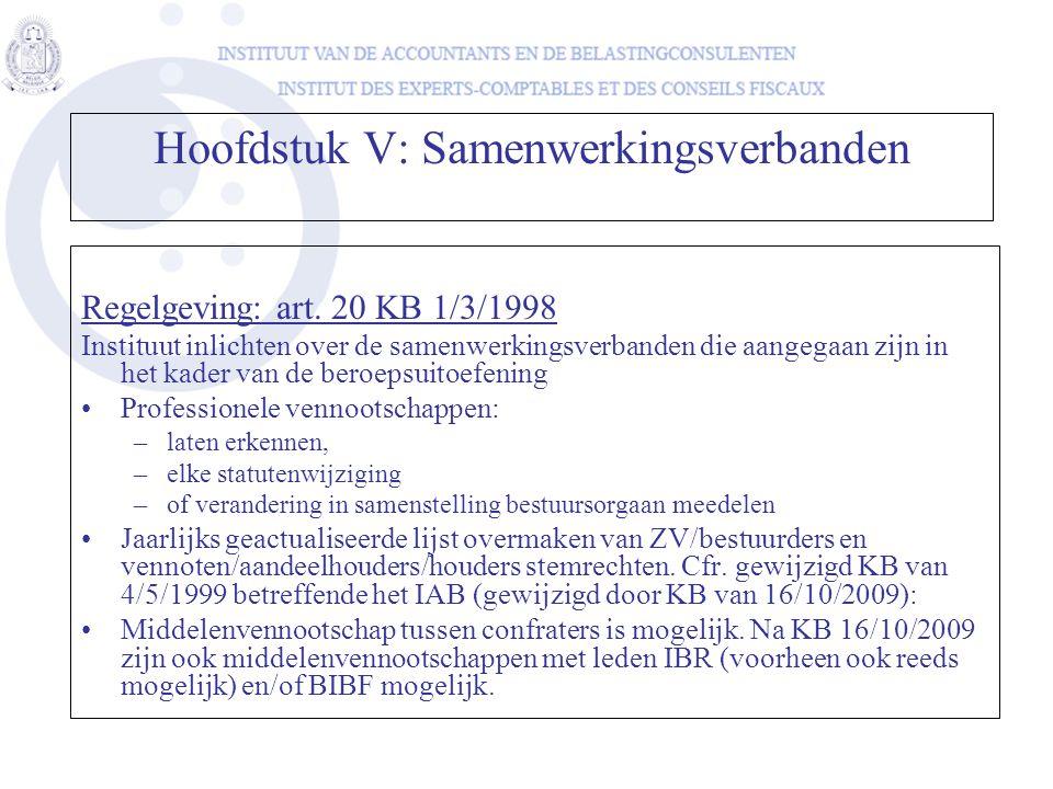 Hoofdstuk V: Samenwerkingsverbanden Regelgeving: art. 20 KB 1/3/1998 Instituut inlichten over de samenwerkingsverbanden die aangegaan zijn in het kade