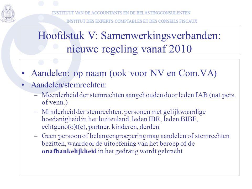 •Aandelen: op naam (ook voor NV en Com.VA) •Aandelen/stemrechten: –Meerderheid der stemrechten aangehouden door leden IAB (nat.pers. of venn.) –Minder