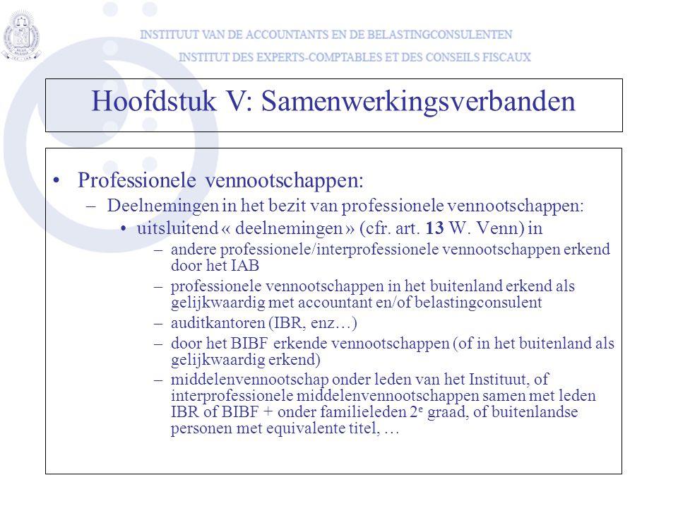 •Professionele vennootschappen: –Deelnemingen in het bezit van professionele vennootschappen: •uitsluitend « deelnemingen » (cfr. art. 13 W. Venn) in