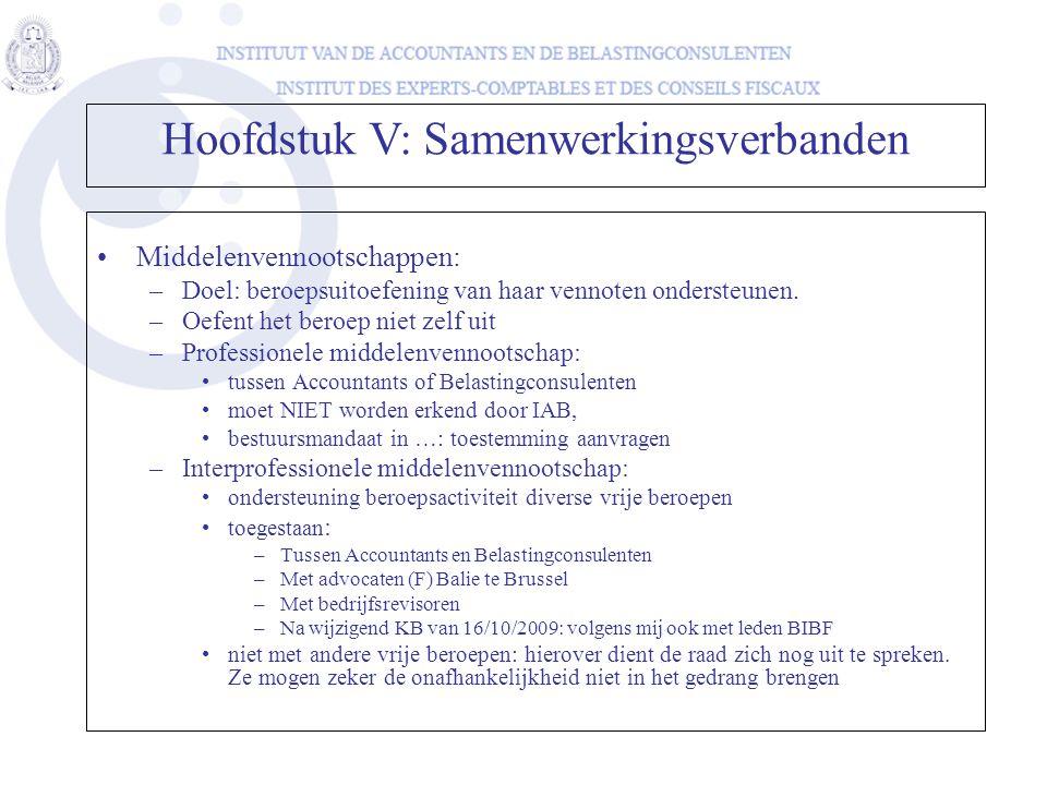 •Middelenvennootschappen: –Doel: beroepsuitoefening van haar vennoten ondersteunen. –Oefent het beroep niet zelf uit –Professionele middelenvennootsch