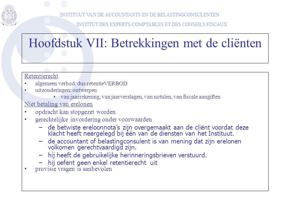 Retentierecht •algemeen verbod: dus retentieVERBOD •uitzonderingen: ontwerpen •van jaarrekening, van jaarverslagen, van notulen, van fiscale aangiften