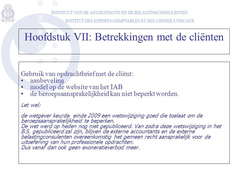 Gebruik van opdrachtbrief met de cliënt: •aanbeveling •model op de website van het IAB •de beroepsaansprakelijkheid kan niet beperkt worden. Let wel: