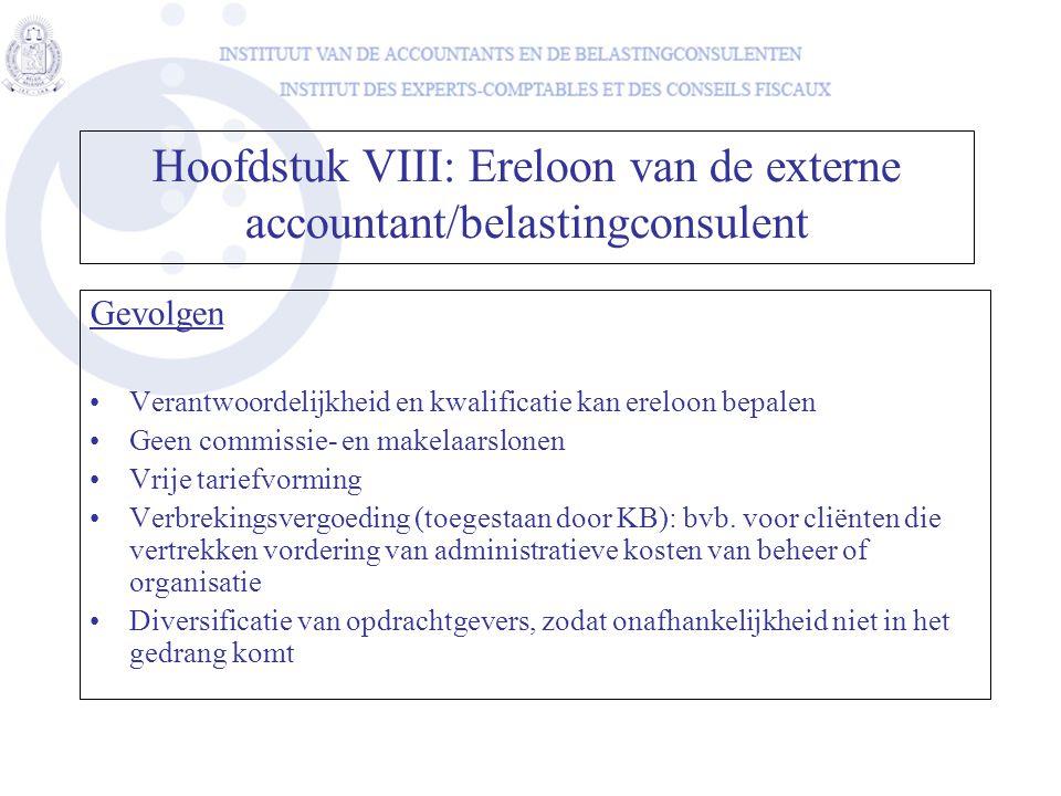Gevolgen •Verantwoordelijkheid en kwalificatie kan ereloon bepalen •Geen commissie- en makelaarslonen •Vrije tariefvorming •Verbrekingsvergoeding (toe