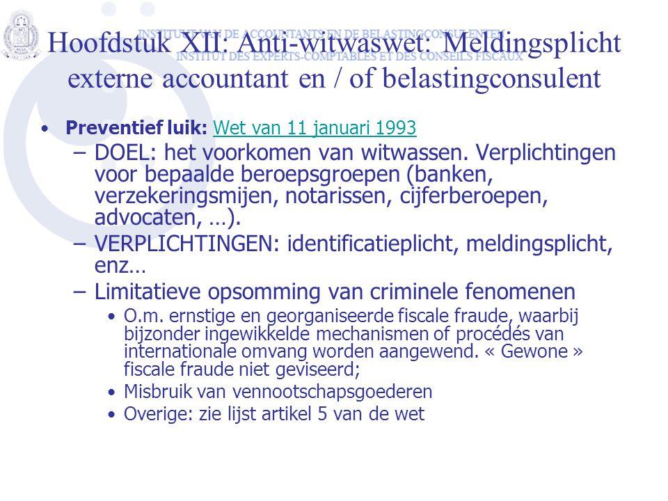 Hoofdstuk XII: Anti-witwaswet: Meldingsplicht externe accountant en / of belastingconsulent •Preventief luik: Wet van 11 januari 1993Wet van 11 januar