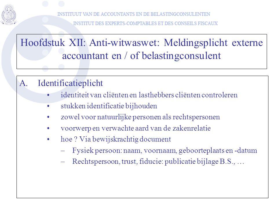 A.Identificatieplicht •identiteit van cliënten en lasthebbers cliënten controleren •stukken identificatie bijhouden •zowel voor natuurlijke personen a