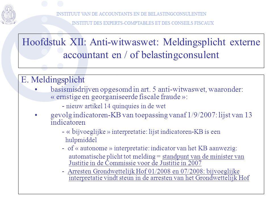E. Meldingsplicht •basismisdrijven opgesomd in art. 5 anti-witwaswet, waaronder: « ernstige en georganiseerde fiscale fraude »: - nieuw artikel 14 qui