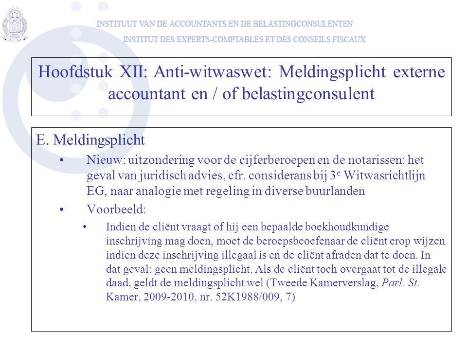 E. Meldingsplicht •Nieuw: uitzondering voor de cijferberoepen en de notarissen: het geval van juridisch advies, cfr. considerans bij 3 e Witwasrichtli