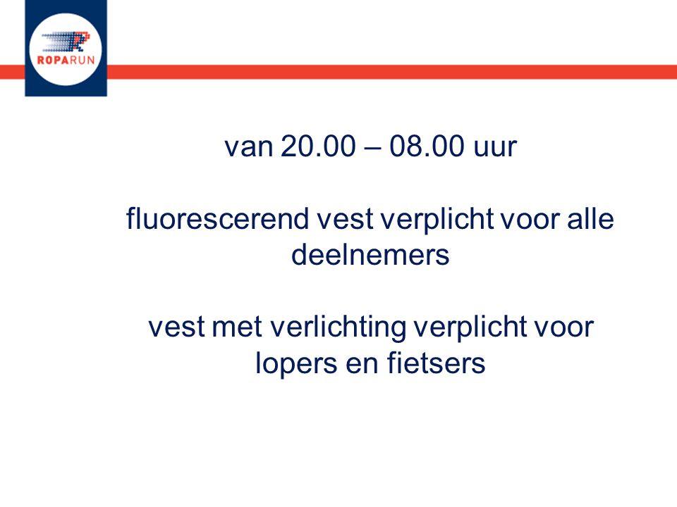 van 20.00 – 08.00 uur fluorescerend vest verplicht voor alle deelnemers vest met verlichting verplicht voor lopers en fietsers
