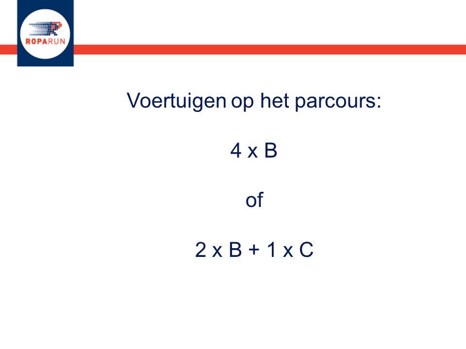 Voertuigen op het parcours: 4 x B of 2 x B + 1 x C