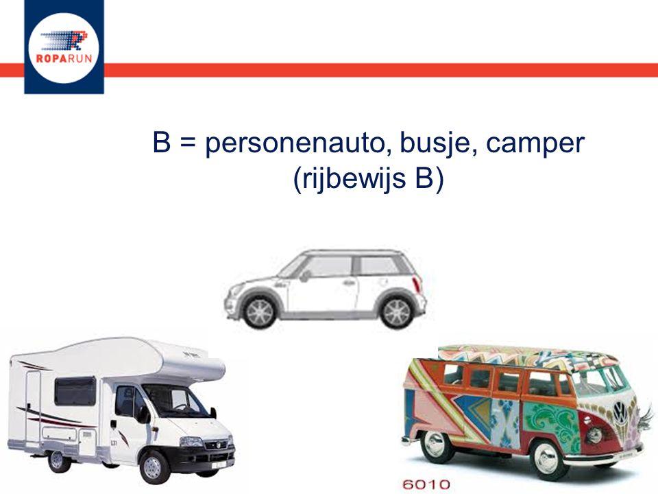 B = personenauto, busje, camper (rijbewijs B)