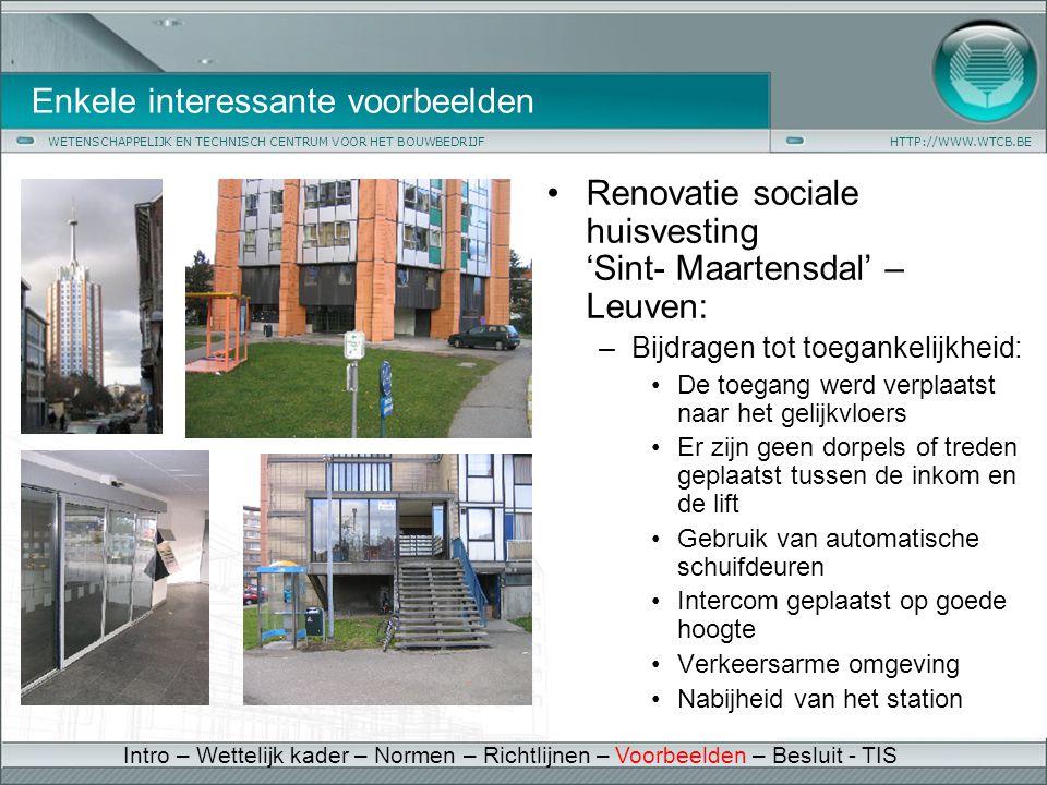 WETENSCHAPPELIJK EN TECHNISCH CENTRUM VOOR HET BOUWBEDRIJFHTTP://WWW.WTCB.BE Enkele interessante voorbeelden • Renovatie sociale huisvesting 'Sint- Ma
