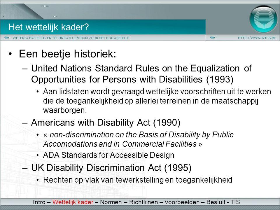 WETENSCHAPPELIJK EN TECHNISCH CENTRUM VOOR HET BOUWBEDRIJFHTTP://WWW.WTCB.BE Het wettelijk kader? •Een beetje historiek: –United Nations Standard Rule