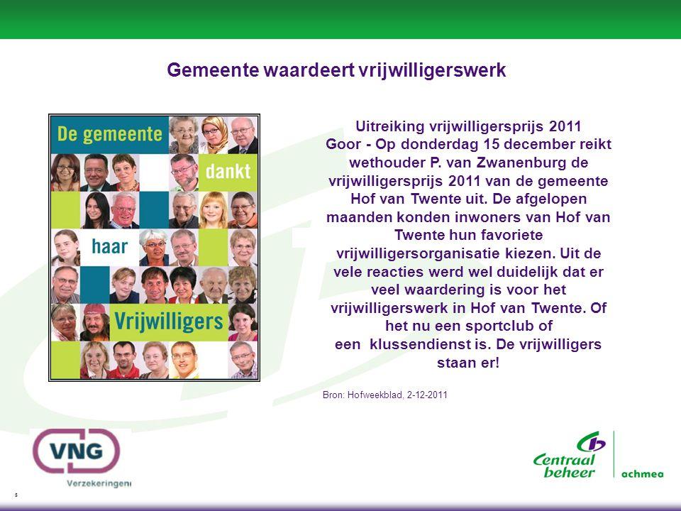 5 Gemeente waardeert vrijwilligerswerk Uitreiking vrijwilligersprijs 2011 Goor - Op donderdag 15 december reikt wethouder P.