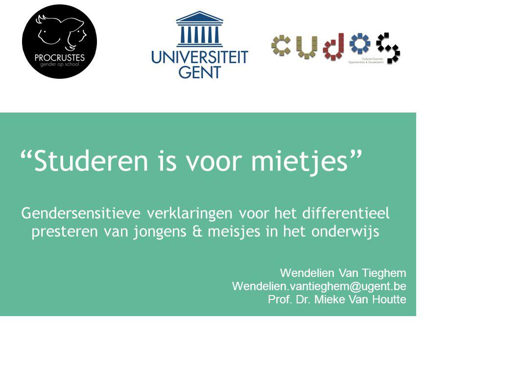 Studeren is voor mietjes Gendersensitieve verklaringen voor het differentieel presteren van jongens & meisjes in het onderwijs Wendelien Van Tieghem Wendelien.vantieghem@ugent.be Prof.