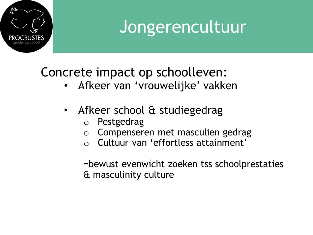 Jongerencultuur Concrete impact op schoolleven: • Afkeer van 'vrouwelijke' vakken • Afkeer school & studiegedrag o Pestgedrag o Compenseren met masculien gedrag o Cultuur van 'effortless attainment' =bewust evenwicht zoeken tss schoolprestaties & masculinity culture
