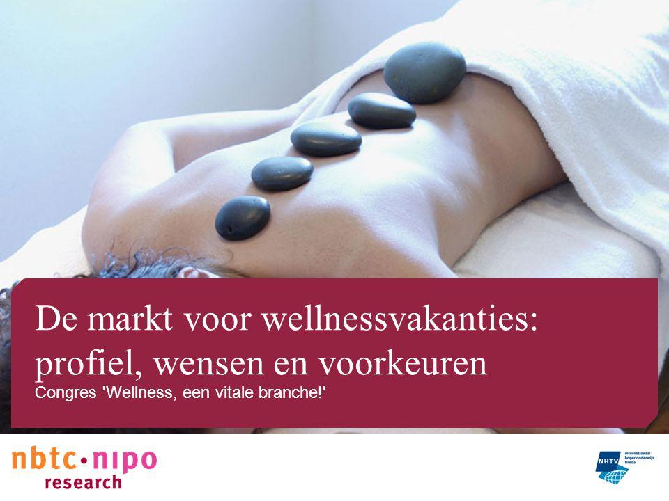 De markt voor wellnessvakanties: profiel, wensen en voorkeuren Congres 'Wellness, een vitale branche!'