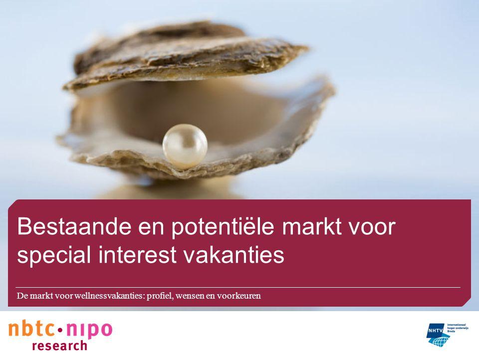 Bestaande en potentiële markt voor special interest vakanties De markt voor wellnessvakanties: profiel, wensen en voorkeuren