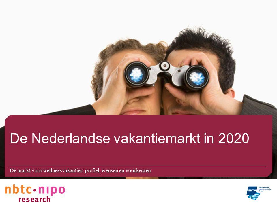 De Nederlandse vakantiemarkt in 2020 De markt voor wellnessvakanties: profiel, wensen en voorkeuren
