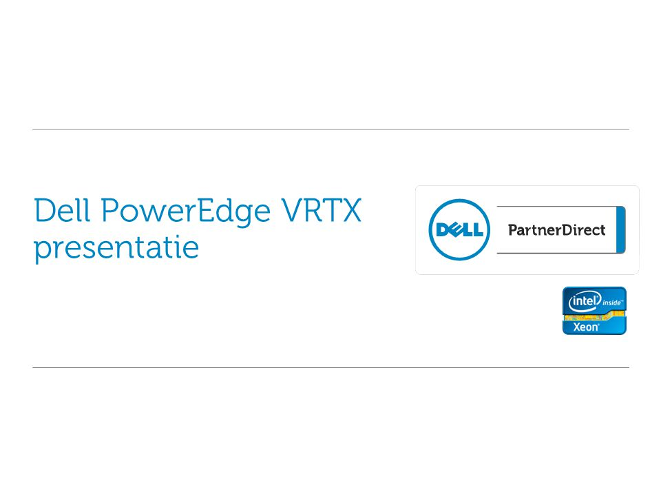 Dell PowerEdge VRTX presentatie