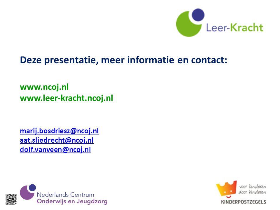 Deze presentatie, meer informatie en contact: www.ncoj.nl www.leer-kracht.ncoj.nl marij.bosdriesz@ncoj.nl aat.sliedrecht@ncoj.nl dolf.vanveen@ncoj.nl