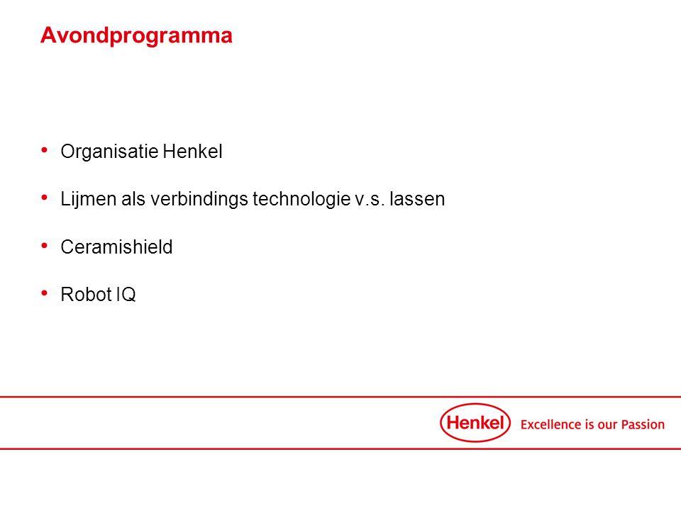 Avondprogramma • Organisatie Henkel • Lijmen als verbindings technologie v.s. lassen • Ceramishield • Robot IQ