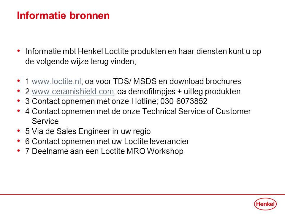 Informatie bronnen • Informatie mbt Henkel Loctite produkten en haar diensten kunt u op de volgende wijze terug vinden; • 1 www.loctite.nl; oa voor TD