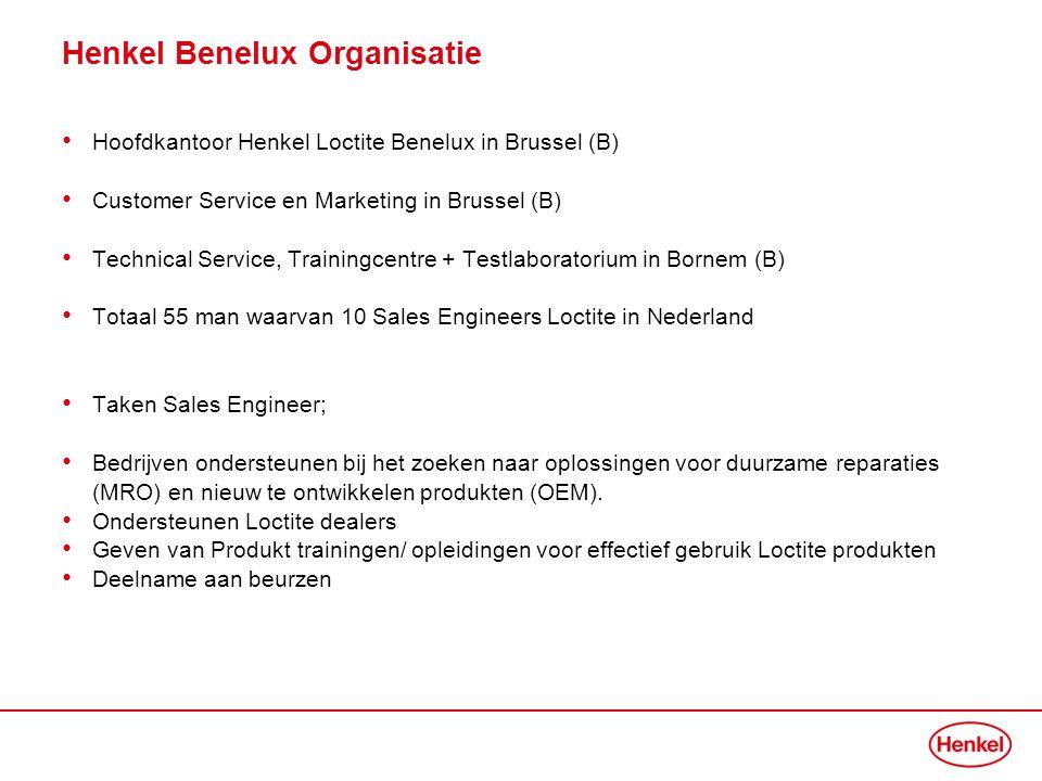 Henkel Benelux Organisatie • Hoofdkantoor Henkel Loctite Benelux in Brussel (B) • Customer Service en Marketing in Brussel (B) • Technical Service, Tr