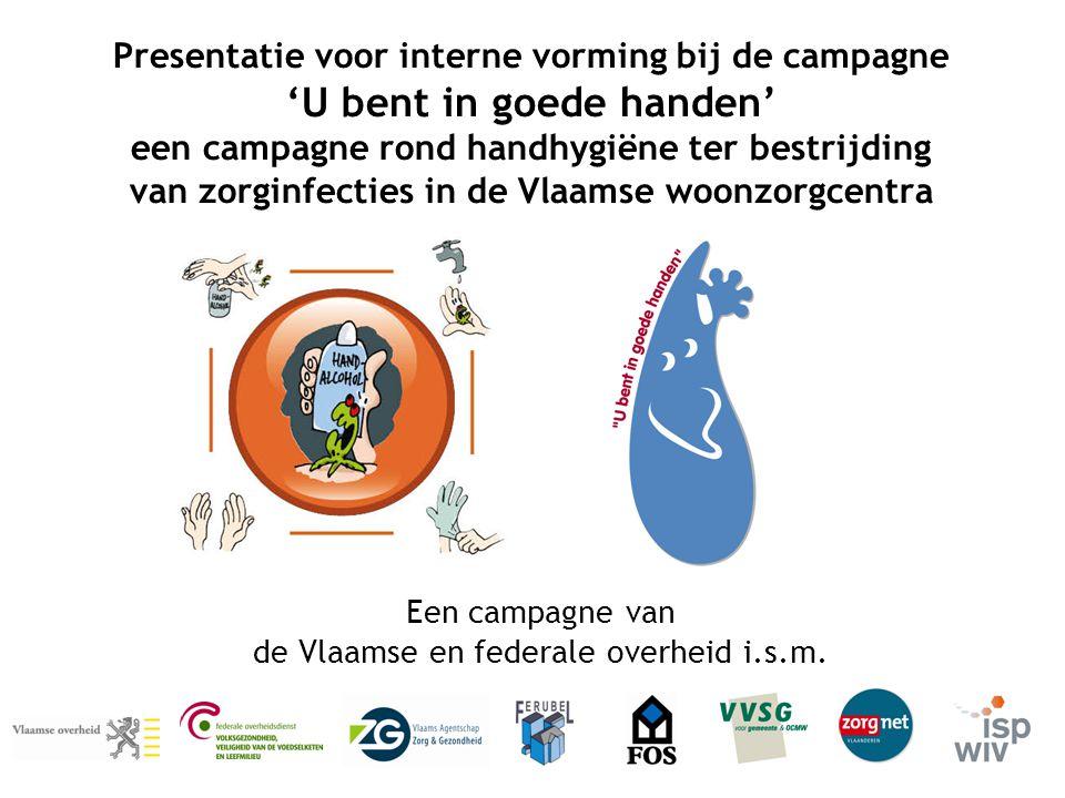 Presentatie voor interne vorming bij de campagne 'U bent in goede handen' een campagne rond handhygiëne ter bestrijding van zorginfecties in de Vlaams