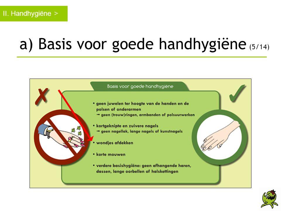 II. Handhygiëne > a) Basis voor goede handhygiëne (5/14)