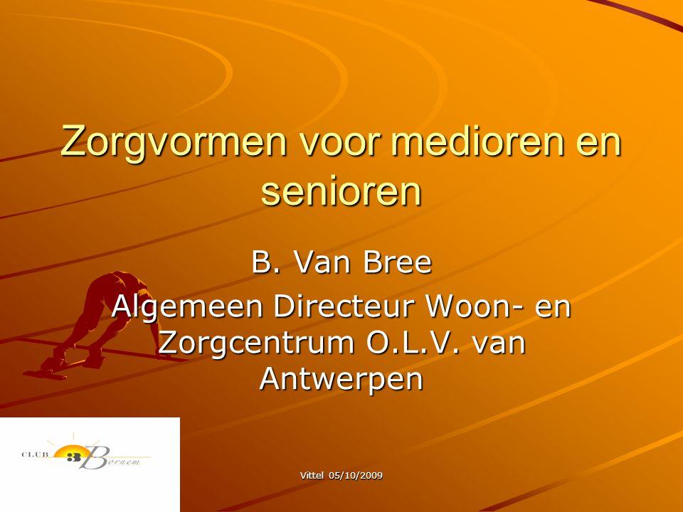 Vittel 05/10/2009 Zorgvormen voor medioren en senioren B.