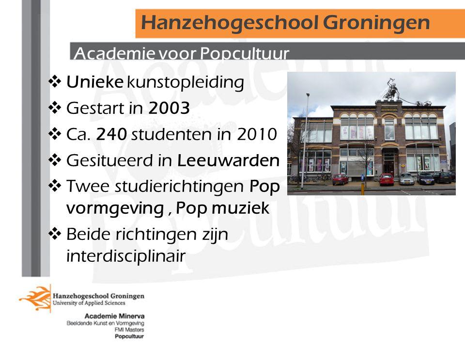Academie voor Popcultuur  Unieke kunstopleiding  Gestart in 2003  Ca. 240 studenten in 2010  Gesitueerd in Leeuwarden  Twee studierichtingen Pop