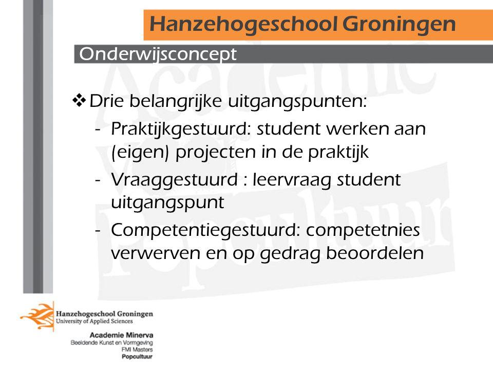Onderwijsconcept  Drie belangrijke uitgangspunten: -Praktijkgestuurd: student werken aan (eigen) projecten in de praktijk -Vraaggestuurd : leervraag