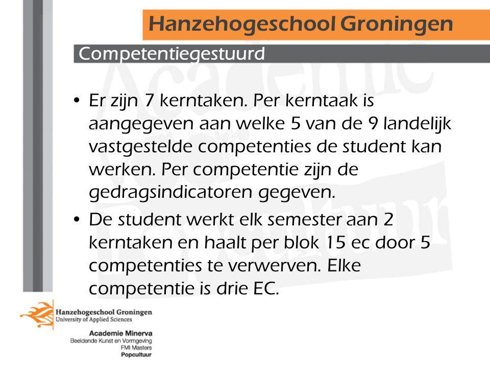 Competentiegestuurd •Er zijn 7 kerntaken. Per kerntaak is aangegeven aan welke 5 van de 9 landelijk vastgestelde competenties de student kan werken. P