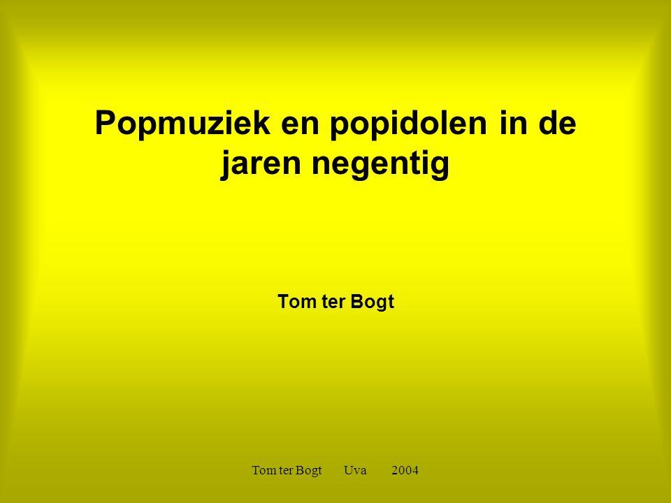 Tom ter Bogt Uva 2004 Popmuziek en popidolen in de jaren negentig Tom ter Bogt