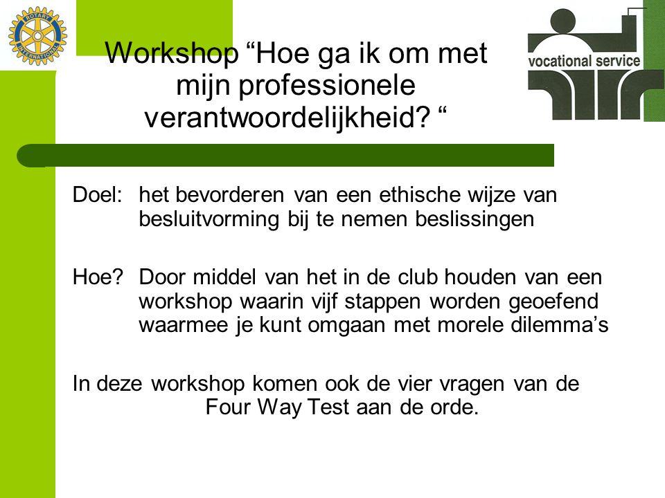 """Workshop """"Hoe ga ik om met mijn professionele verantwoordelijkheid? """" Doel: het bevorderen van een ethische wijze van besluitvorming bij te nemen besl"""
